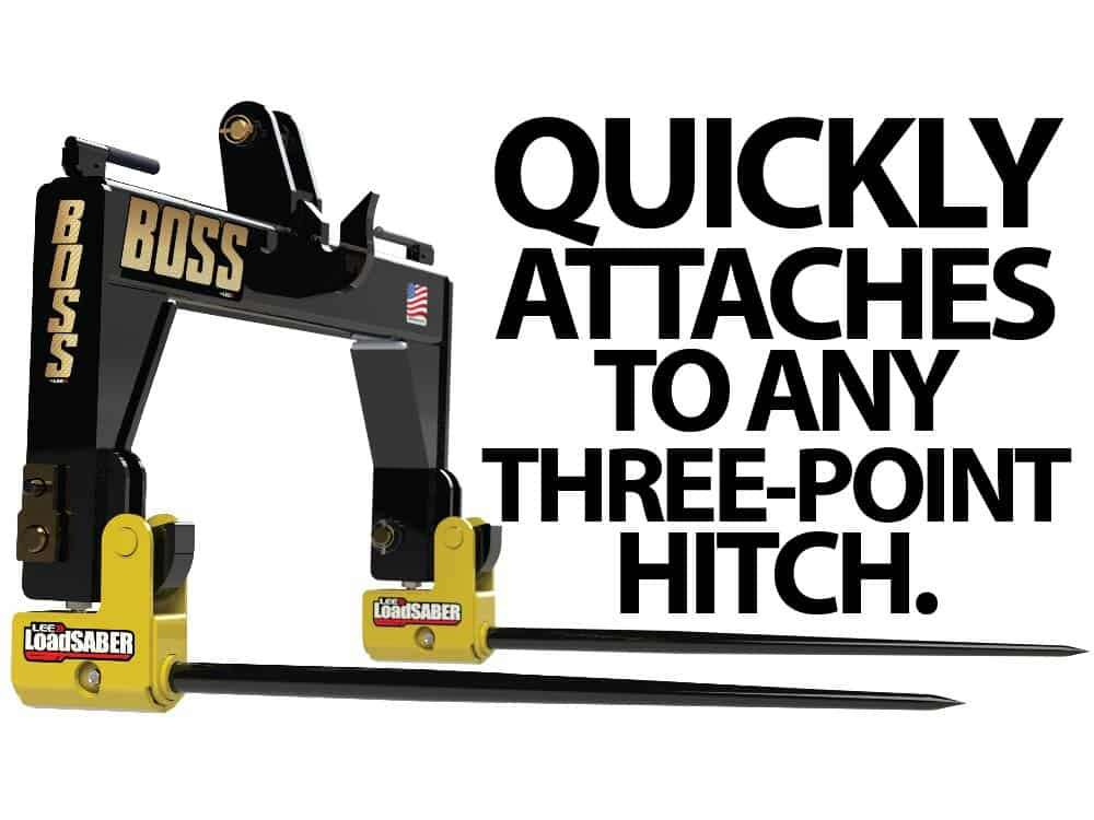 LoadSABER Quickly Attach to any three point hitch.